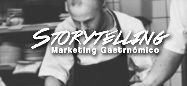 Storyteling, una herramienta del marketing gastronómico